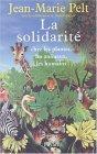 La solidarité : Chez les plantes, les animaux, les humains